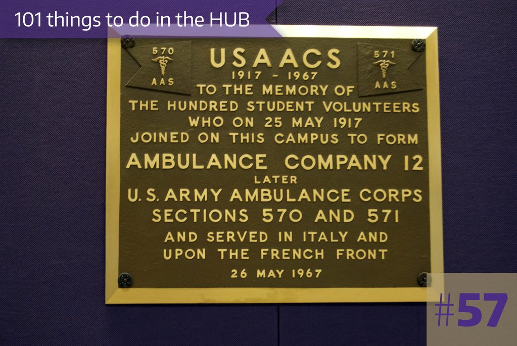 57. Visit any of the commemorative plaques and monuments in and around the HUB.