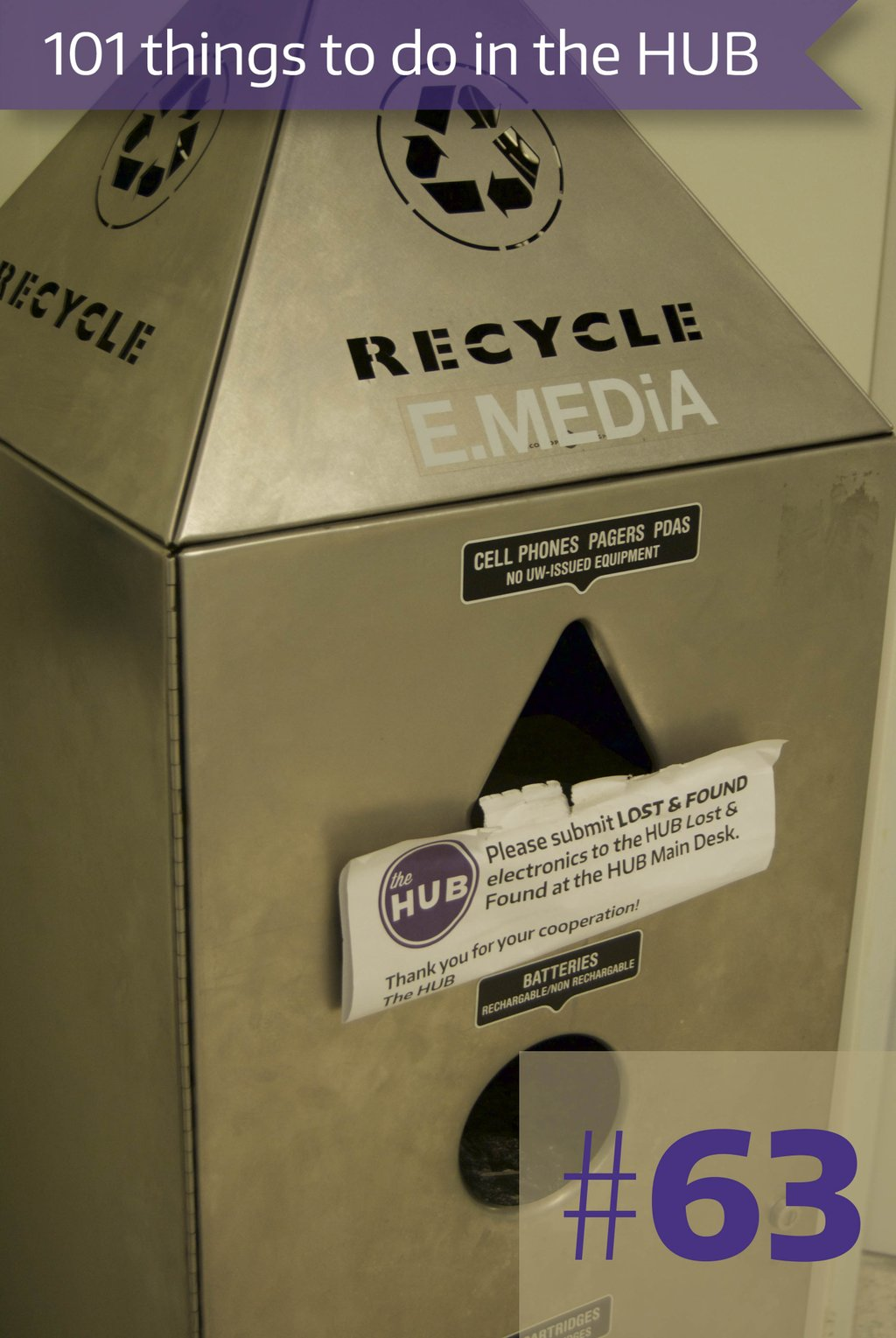 63. Recycle batteries, ink cartridges, electronics, and other media at the HUB