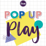 HUB Pop Up Play